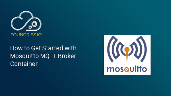 How to Get Started with Mosquitto MQTT Broker Containers